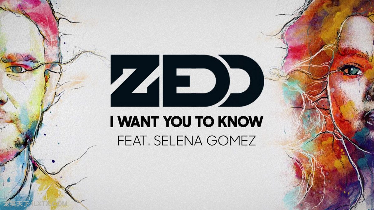 Zedd、Selena Gomez - I Want You To Know 欧美流行